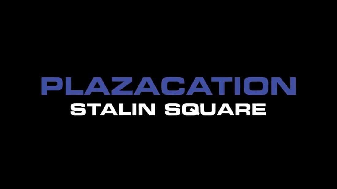 Plazacation-Stalin-Square